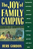 The Joy of Family Camping, Herb Gordon, 1580800629