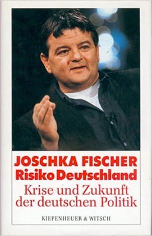 Joschka Fischer Risiko Deutschland