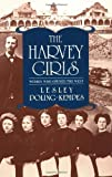img - for The Harvey Girls: Women Who Opened the West by Lesley Poling-Kempes (1994-07-04) book / textbook / text book