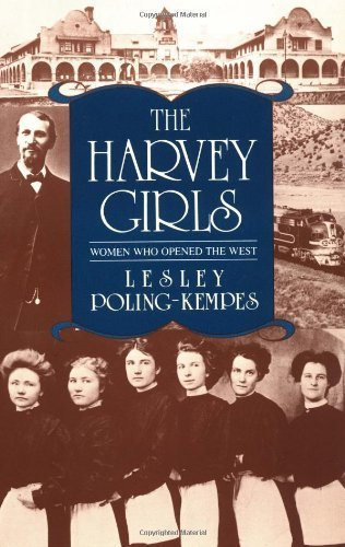 The Harvey Girls: Women Who Opened the West by Lesley Poling-Kempes - West Palm Malls