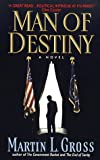 Man of Destiny, Martin L. Gross, 0380790114