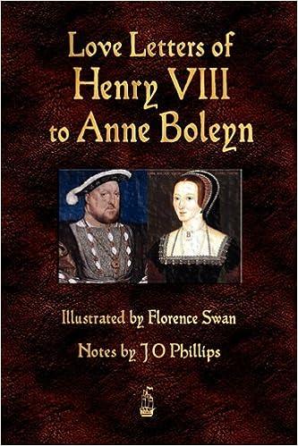 love letters of henry viii to anne boleyn amazoncouk henry viii florence swan j o phillips 8587952076090 books