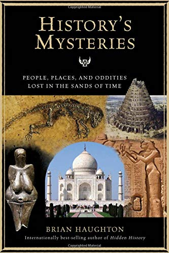 Read Online History's Mysteries: People, Places and Oddities Lost in the Sands of Time ebook