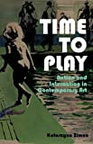 Time to Play : Action and Interaction in Contempororary Art, Zimna, Katarzyna, 1780763034
