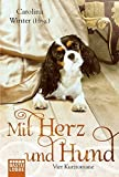 img - for Mit Herz und Hund: Vier Kurzromane by Anna Bernstein (2014-12-18) book / textbook / text book