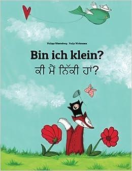 Bin ich klein? Ki maim niki ham?: Kinderbuch Deutsch-Panjabi (zweisprachig/bilingual) (German and Punjabi Edition)