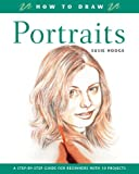 How to Draw Portraits, Susie Hodge, 1843303817