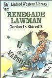 Renegade Lawman, Gordon D. Shirreffs, 0708966101