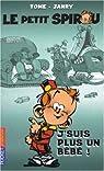 Le Petit Spirou, Tome 4 : J'suis plus un bébé ! par Tome