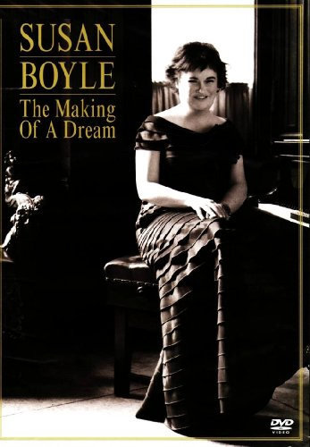 - Susan Boyle: The Making Of A Dream