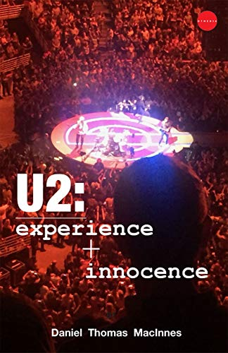 U2: Experience + Innocence - Kindle edition by Daniel Thomas