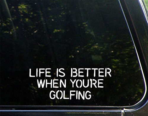 Life Is Better When You're Golfing - 8