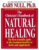 The Clinician's Handbook of Natural Healing, Gary Null and Kensington Publishing Corporation Staff, 1575667207