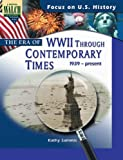 Focus on U.S. History: The Era of WWII Through Contemporary Times