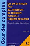 les ports francais face aux mutations du transport maritime : l'urgence de l'action