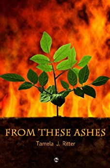 From These Ashes by [Ritter, Tamela J.]