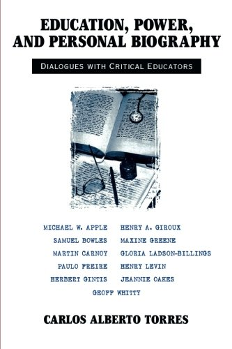 Education, Power, and Personal Biography: Dialogues With Critical Educators (Critical Social Thought)