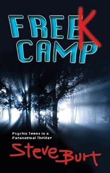 FreeK Camp: Psychic Teens in a Paranormal Thriller (FreeKs Book 1) by [Burt, Steve]