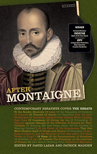 Book cover from After Montaigne: Contemporary Essayists Cover the Essays by Kenneth Merrell Ph.D.