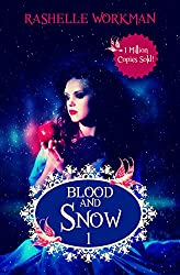 Blood and Snow 1: Snow White With A Vampire Twist (Blood and Snow Boxed set)