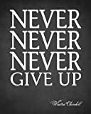Never Never Never Give Up (Winston Churchill Quote), premium art print