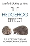 img - for The Hedgehog Effect: The Secrets of Building High Performance Teams book / textbook / text book