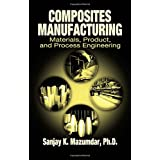 Composites Manufacturing: Materials, Product, and Process Engineering