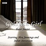 Goldfish Girl (Afternoon Play) | Peter Souter