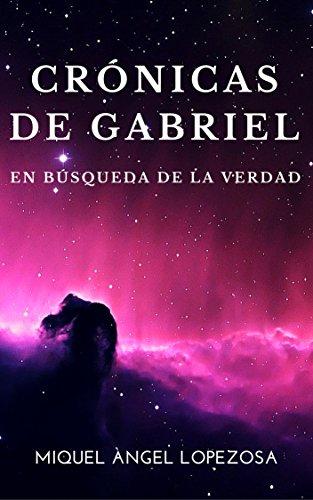 Crónicas de Gabriel por Miquel Ángel Lopezosa Criado