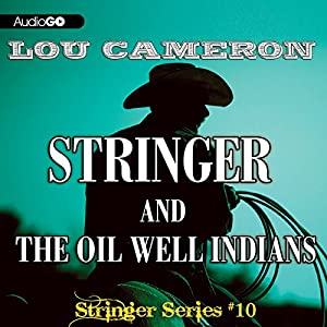 Stringer and the Oil Well Indians Audiobook