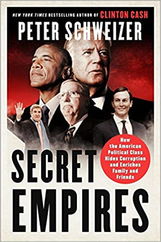 Amazon.com: Secret Empires: How the American Political Class Hides Corruption and Enriches Family and Friends (9780062569363): Peter Schweizer: Books