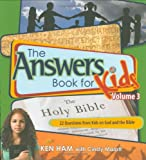 The Answers Book for Kids, Volume 3, Ken Ham, 0890515255