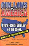 Gun Laws of America, Alan Korwin and Michael P. Anthony, 188963204X