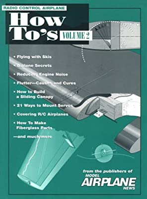 Radio Control Airplane How-To's - From the Publishers of Model Airplane News (Volume 2)