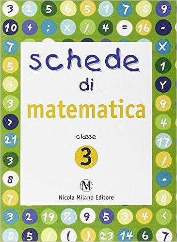 Schede Di Matematica Per La Scuola Elementare 3 Amazonit Silvia