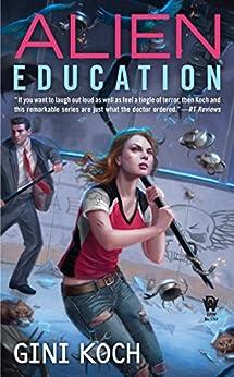 Alien Education (Alien Novels Book 15) by [Koch, Gini]