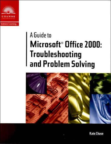 A Guide to Microsoft Office 2000: Troubleshooting & Problem Solving