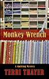 Monkey Wrench, Terri Thayer, 1410449327