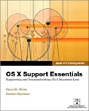 Apple Pro Training Series: OS X Support Essentials 1st (first) Edition by unknown [2012]