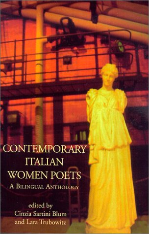 Contemporary Italian Women Poets : A Bilingual Anthology (Italica Press Dual-Language Poetry Series) (English and Italian Edition)