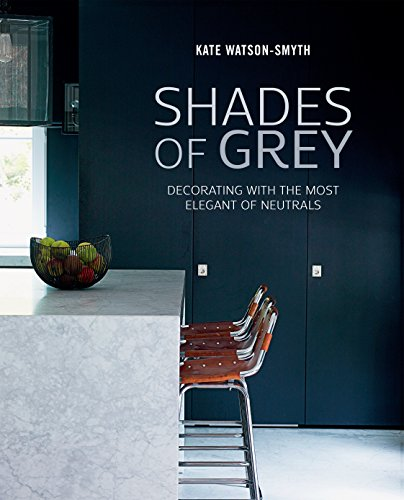 Shades of Grey: Decorating with the most elegant of neutrals ()