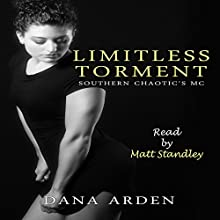 Limitless Torment: Southern Chaotic's MC, Book 4 Audiobook by Dana Arden Narrated by Matt Standley