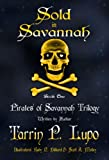 Pirates of Savannah: Book One, Sold in Savannah (Pirates of Savannah (Young Adult Version) 1)