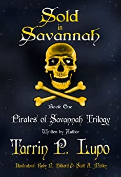 Pirates of Savannah: Book One, Sold in Savannah (Pirates of Savannah (Young Adult Version) 1) by [Lupo, Tarrin P.]