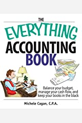 The Everything Accounting Book: Balance Your Budget, Manage Your Cash Flow, And Keep Your Books in the Black Paperback