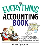 img - for The Everything Accounting Book: Balance Your Budget, Manage Your Cash Flow, And Keep Your Books in the Black book / textbook / text book