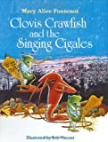 Clovis Crawfish and the Singing Cigales, Mary Alice Fontenot, 0882892703
