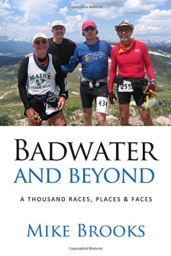Badwater and Beyond: A Thousand Races, Places & Faces