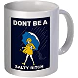 Don't Be A Salty Bitch 11 Ounces Coffee Mug Willcallyou