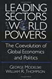 Leading Sectors and World Powers: The Coevolution of Global Politics and Economics (Studies in International Relations)